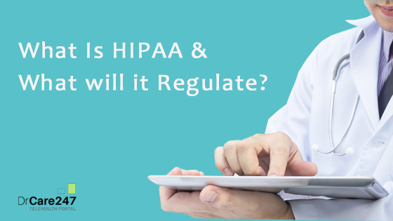What is HIPAA and What will it Regulate?